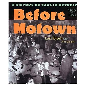 Voor Motown: Een geschiedenis van de Jazz in Detroit, 1920-60