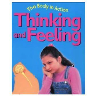 Thinking and Feeling (Body in Action)