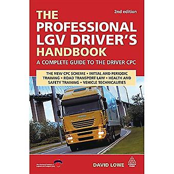The Professional LGV Driver's Handbook: A Complete Guide to the Driver CPC