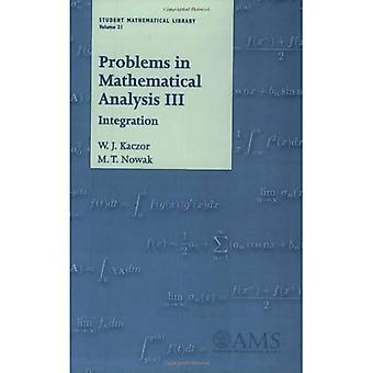 Problems in Mathematical Analysis III: Integration
