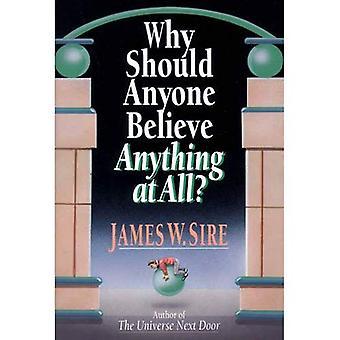 Warum sollte jemand etwas überhaupt glauben?