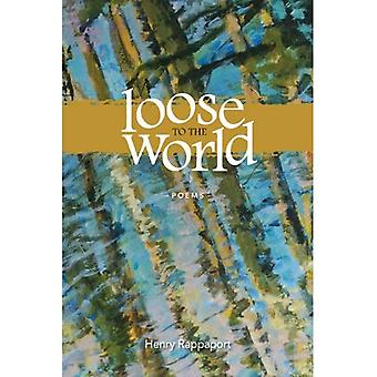 Loose to the World