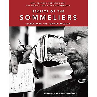 Secrets des Sommeliers: comment penser et boire comme les meilleurs professionnels du vin du monde