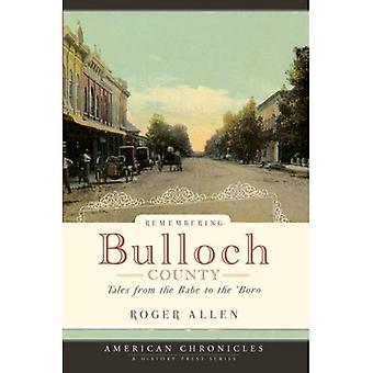 Ricordando Bulloch County: Tales from la bambina al ' Boro (American Chronicles (storia Press))
