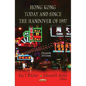 Hong Kong Today & Since the Handover of 1997 (China in the 21st Century)