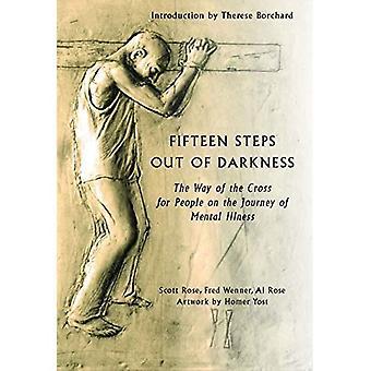 Quinze étapes hors des ténèbres: le chemin de croix pour les personnes sur le parcours de la maladie mentale