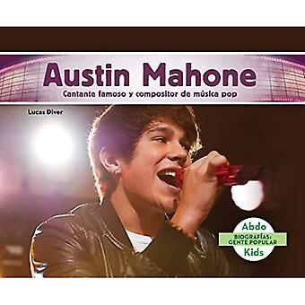 Austin Mahone: Cantante Famoso y Compositor de Musica Pop (Austin Mahone: Famous Pop Singer & Songwriter) (Biografias...