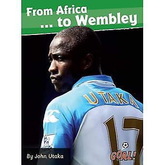 Von Afrika bis Wembley...: Stufe 4 (Ziel! Serie)