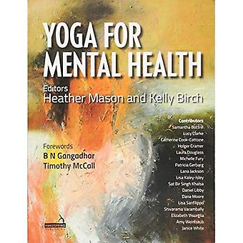 Yoga for Mental Health: For yoga teachers, therapists, and mental health professionals