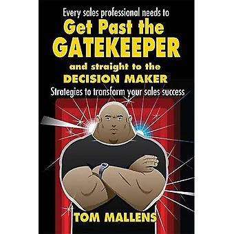 Get Past the Gatekeeper: And Straight to the Decision Maker