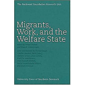 Migrants, Work, And The Welfare State