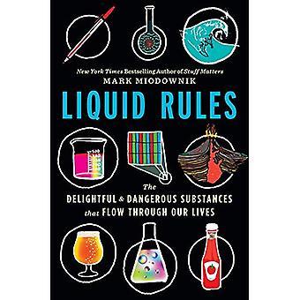 Flüssige Regeln: Die schöne und gefährliche Stoffe, die durch unser Leben fließen