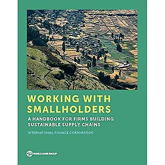 Working with Smallholders: A Handbook for Firms Building Sustainable Supply Chains
