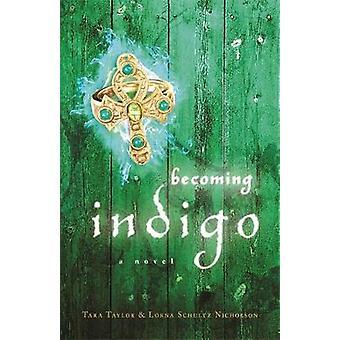 At blive Indigo af Taylor & Tara