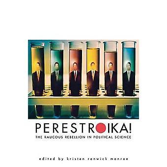 Perestroika die rauhen Rebellion in Politikwissenschaft von Monroe & Kristen Renwick