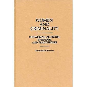 Frauen und Kriminalität der Frau als Opfer Täter und Praktiker von Blumen & R. Barri