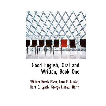Good English Oral and Written Book One by Elson & William Harris