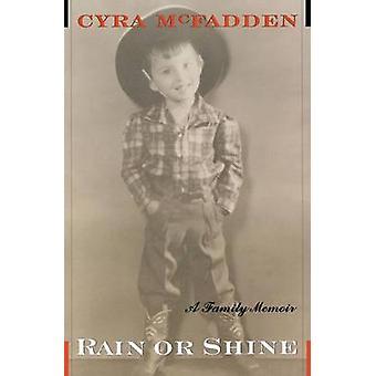 Rain or Shine A Family Memoir by McFadden & Cyra