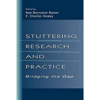 Stuttering Research and Practice  Bridging the Gap by Ratner & Nan Bernstein