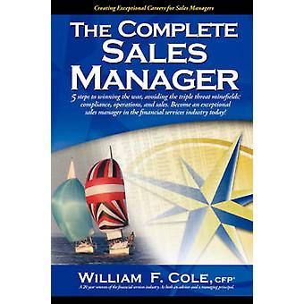 The Complete Sales Manager by Cole & William F.