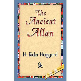 The Ancient Allan by Haggard & H. Rider