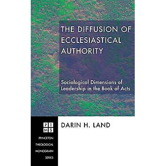 The Diffusion of Ecclesiastical Authority by Land & Darin H.