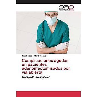 Complicaciones agudas en pacientes adenomectomisados por va abierta by Balboa Jose