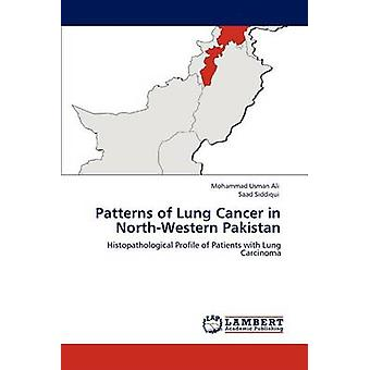 Patterns of Lung Cancer in NorthWestern Pakistan by Ali & Mohammad Usman
