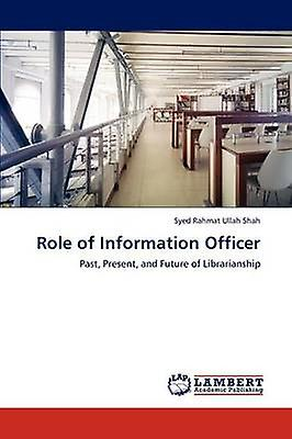 Role of Information Officer by Shah & Syed Rahmat Ullah