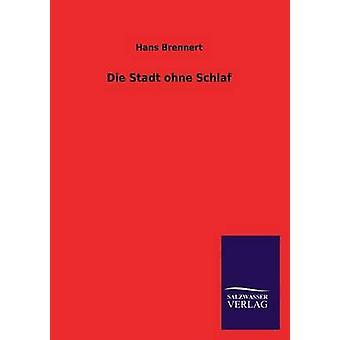 Stadt Ohne Schlaf door Brennert & Hans sterven