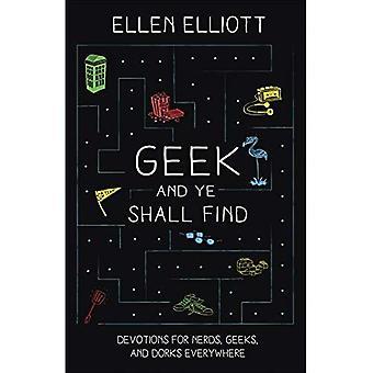 Geek en gij zult vinden: Devoties voor Nerds, Geeks en Dorks overal