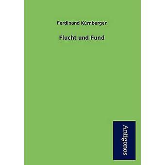 Flucht Und Fund by K. Rnberger & Ferdinand