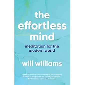 L'esprit sans effort: Méditation pour le monde moderne