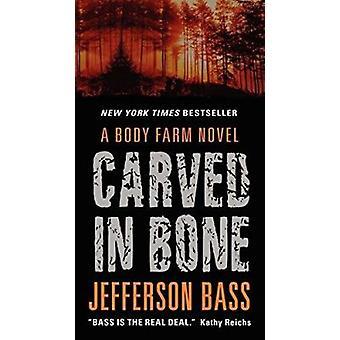 Carved in Bone - A Body Farm Novel by Jefferson Bass - 9780062277350 B