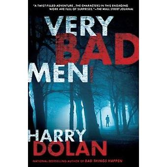 Very Bad Men by Harry Dolan - 9780425247617 Book