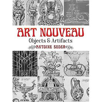 Art Nouveau - Objects and Artifacts by Anton Seder - 9780486797335 Book