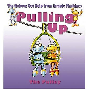 Pulling Up - The Pulley by Gerry Bailey - Mike Spoor - 9780778704232 B