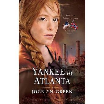 Yankee in Atlanta by Jocelyn Green - 9780802405784 Book