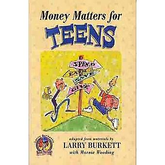 Money Matters for Teens by Larry Burkett - Todd Temple - Marnie Woodi