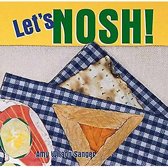 Let's Nosh by Amy Wilson Sanger - 9781582460819 Book