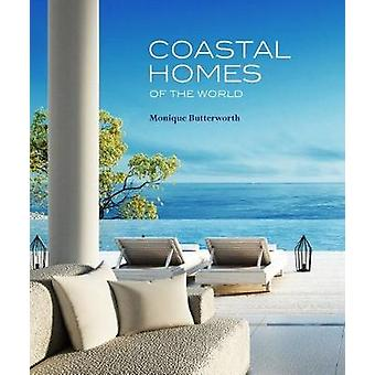 Coastal Homes Of The World by Coastal Homes Of The World - 9781921024