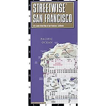 Streetwise San Francisco Map - Laminated City Center Street Map of Sa