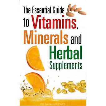 The Essential Guide to Vitamins Minerals and Herbal Supplements (Paperback) by Brewer Dr. Sarah