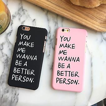 You make me wanna be a better person - iPhone 8