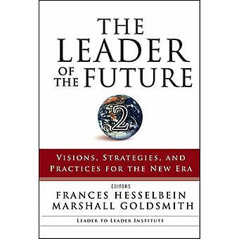 Der Anführer der Zukunft 2 - Visionen - Strategien- und Methoden zur