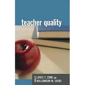 Teacher Quality by Williamson F. Evers - Lance T. Izumi - 97808179293