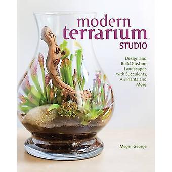 Modern Terrarium Studio - Design + Build Custom Landscapes with Succul