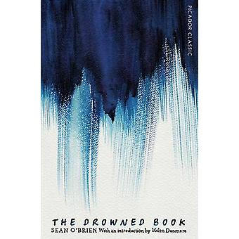 The Drowned Book - Picador Classic (Main Market Ed.) by Sean O'Brien -