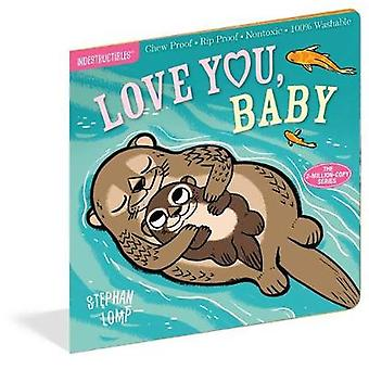 Indestructibles - Love You - Baby by Amy Pixton - Stephan Lomp - 97815