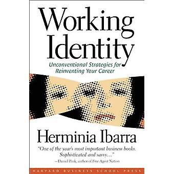 Werken van identiteit - onconventionele strategieën voor het opnieuw uitvinden van uw zorg